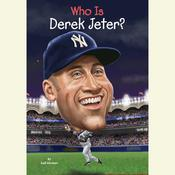 Who Is Derek Jeter?, by Gail Herman