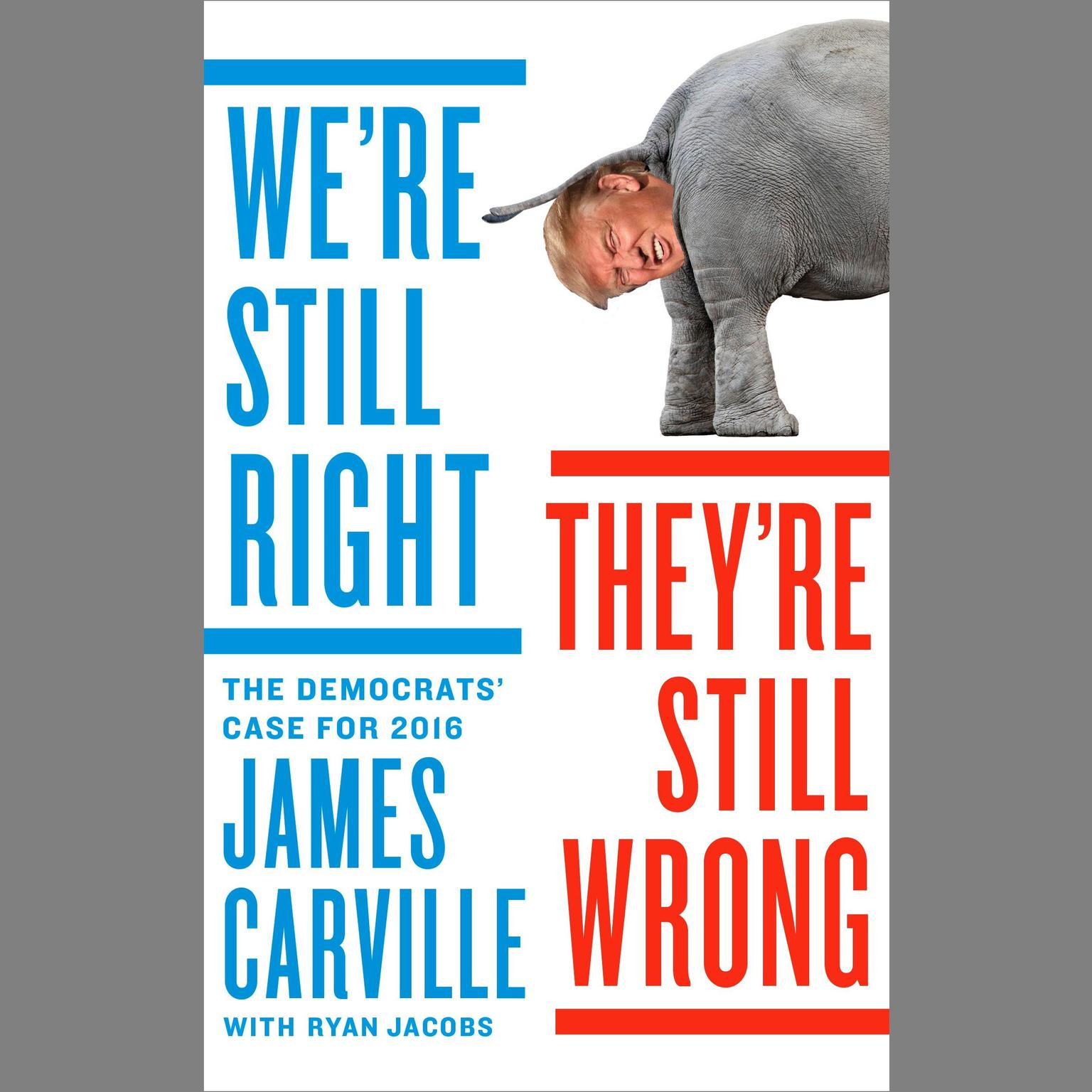 Printable We're Still Right, They're Still Wrong: The Democrats' Case for 2016 Audiobook Cover Art
