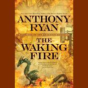 The Waking Fire: The Draconis Memoria, by Anthony Ryan