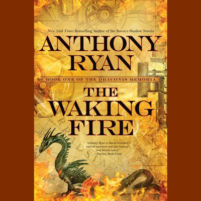 The Waking Fire: The Draconis Memoria Audiobook, by Anthony Ryan
