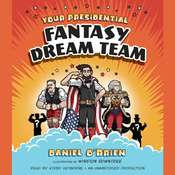 Your Presidential Fantasy Dream Team Audiobook, by Daniel O'Brien