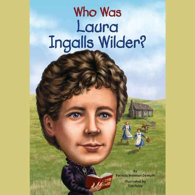Who Was Laura Ingalls Wilder? Audiobook, by Patricia Brennan Demuth
