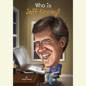 Who Is Jeff Kinney? Audiobook, by Patrick Kinney