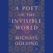 A Poet of the Invisible World: A Novel Audiobook, by Michael Golding
