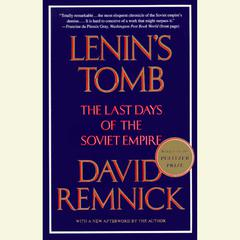 Lenins Tomb: The Last Days Of The Soviet Empire Audiobook, by David Remnick