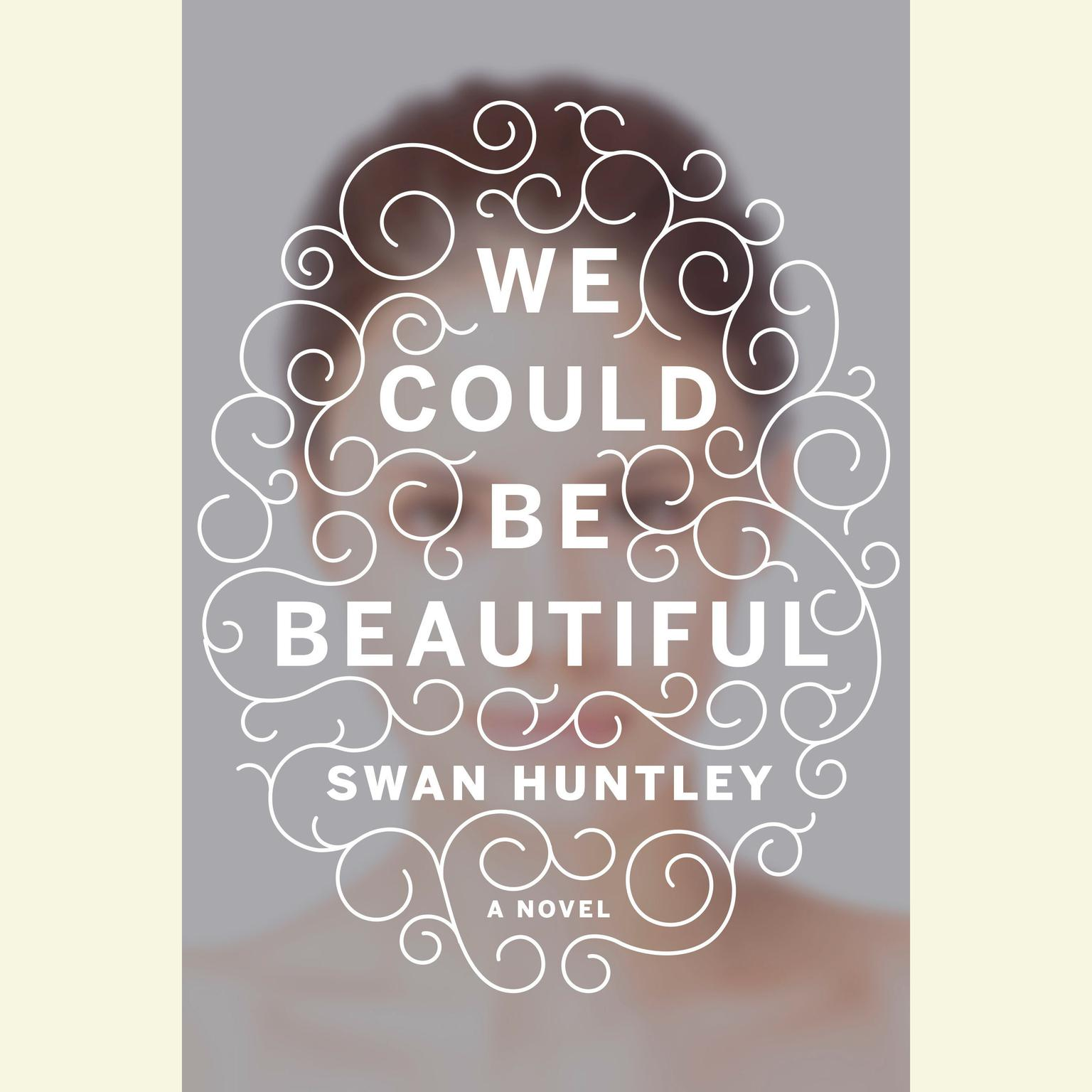Printable We Could Be Beautiful: A Novel Audiobook Cover Art