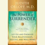 The Power of Surrender: Let Go and Energize Your Relationships, Success, and Well-Being Audiobook, by Judith Orloff