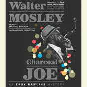 Charcoal Joe: An Easy Rawlins Mystery, by Walter Mosley