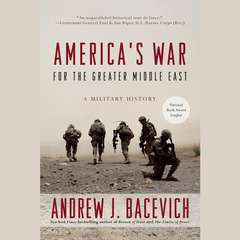 Americas War for the Greater Middle East: A Military History Audiobook, by Andrew J. Bacevich