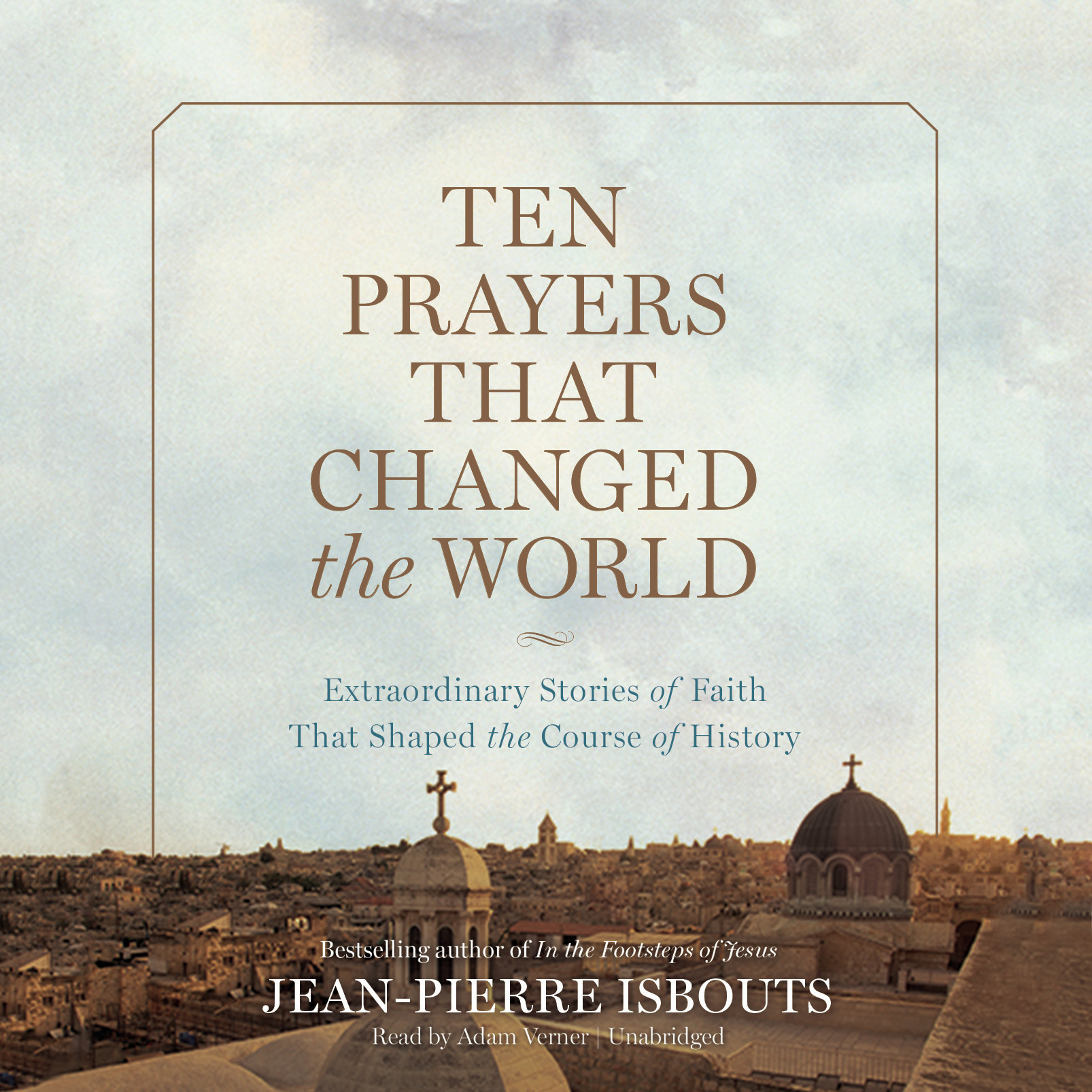 Printable Ten Prayers That Changed the World: Extraordinary Stories of Faith That Shaped the Course of History Audiobook Cover Art