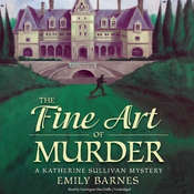 The Fine Art of Murder: A Katherine Sullivan Mystery Audiobook, by Emily Barnes
