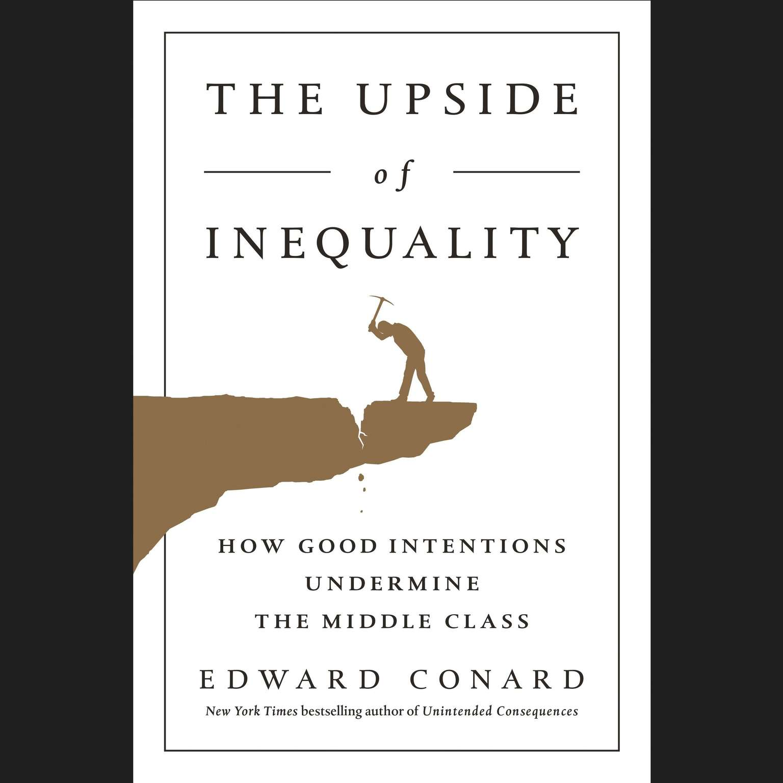 Printable The Upside of Inequality: How Good Intentions Undermine the Middle Class Audiobook Cover Art