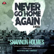 Never Go Home Again, by Shannon Holmes