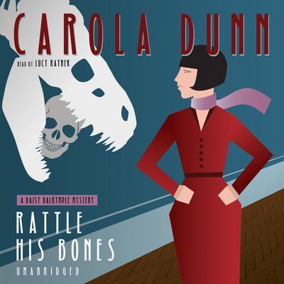 Rattle His Bones: A Daisy Dalrymple Mystery Audiobook, by Carola Dunn