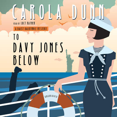 To Davy Jones Below: A Daisy Dalrymple Mystery Audiobook, by Carola Dunn