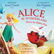 Alice in Wonderland: Down the Rabbit Hole, by Lewis Carroll
