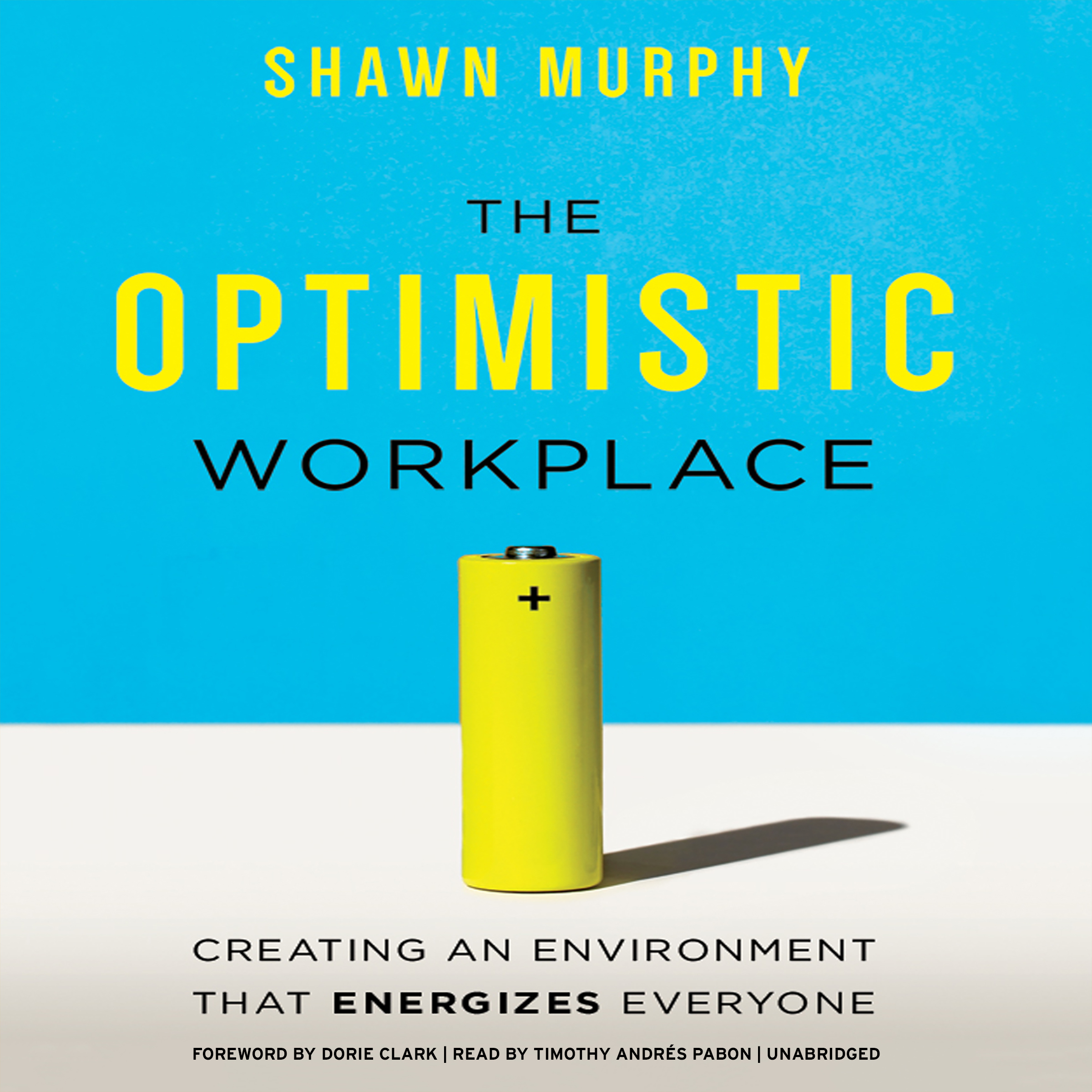 Printable The Optimistic Workplace: Creating an Environment That Energizes Everyone Audiobook Cover Art