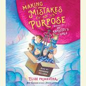 Making Mistakes on Purpose Audiobook, by Elise Primavera