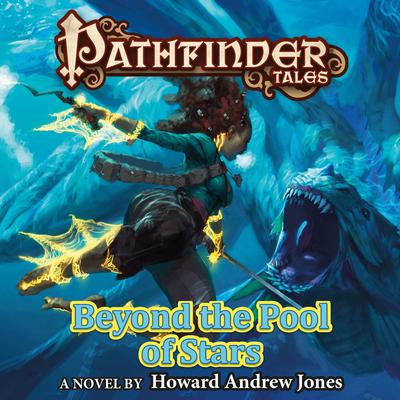 Pathfinder Tales: Beyond the Pool of Stars Audiobook, by Howard Andrew Jones