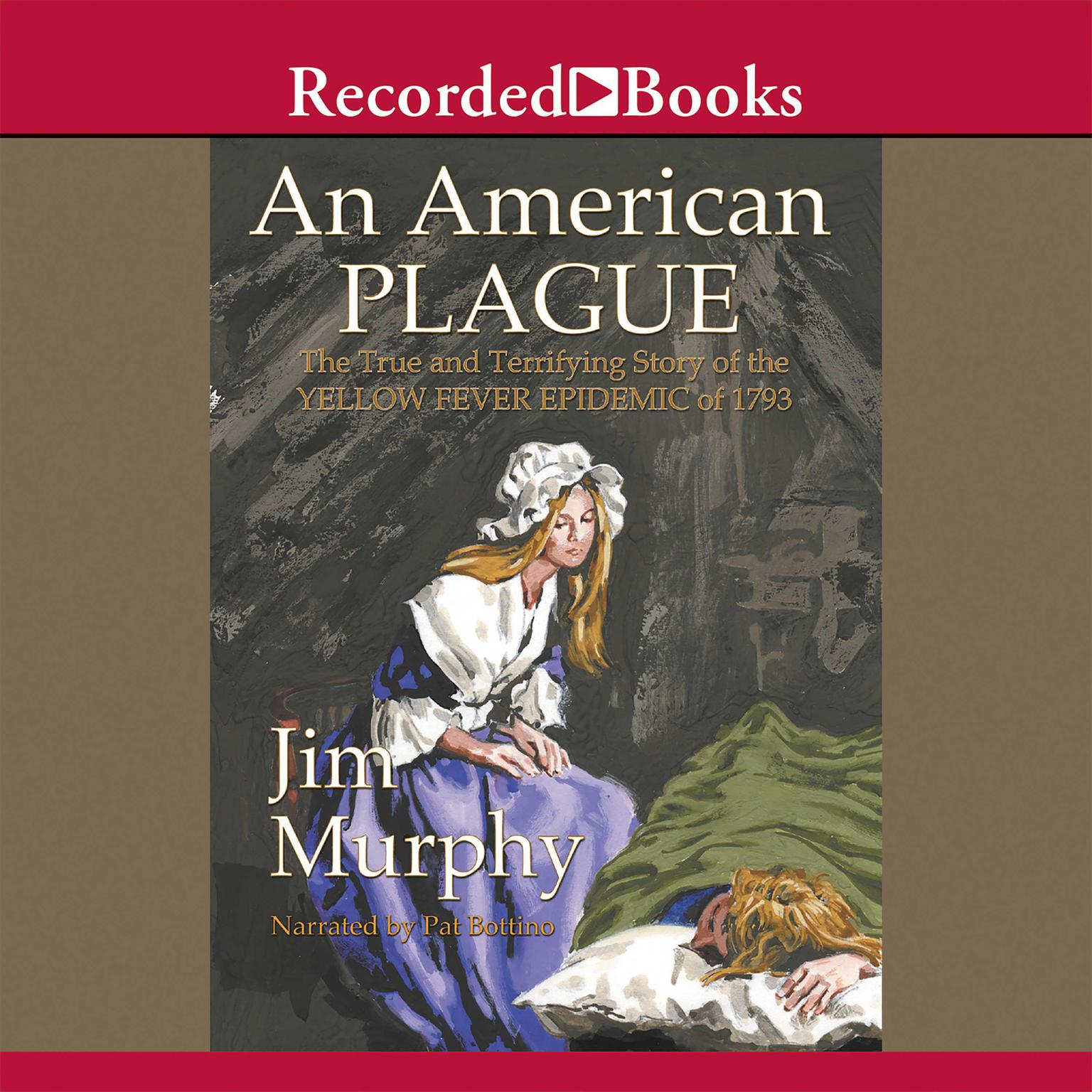Printable An American Plague: The True and Terrifying Story of the Yellow Fever Epidemic of 1793 Audiobook Cover Art