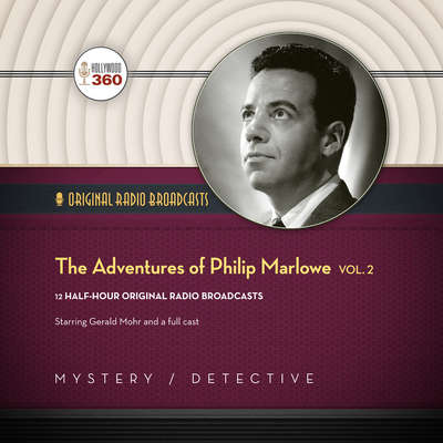 The Adventures of Philip Marlowe, Vol. 2 Audiobook, by Hollywood 360