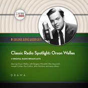Classic Radio Spotlights: Orson Welles Audiobook, by Hollywood 360