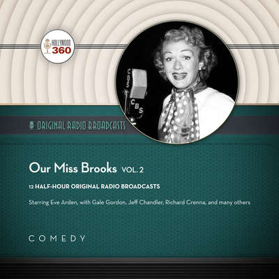 Our Miss Brooks, Vol. 2  Audiobook, by Hollywood 360