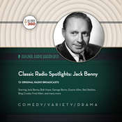 Classic Radio Spotlights: Jack Benny , by Hollywood 360
