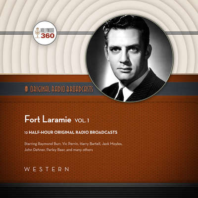 Fort Laramie, Vol. 1  Audiobook, by Hollywood 360