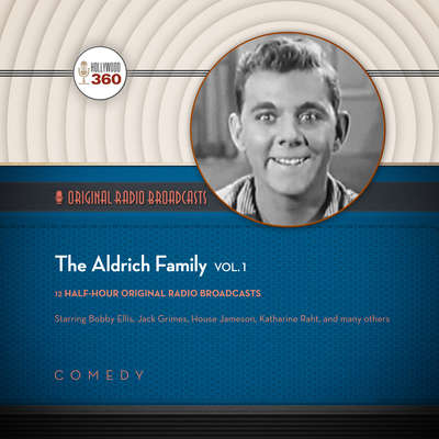 The Aldrich Family, Vol. 1 Audiobook, by Hollywood 360