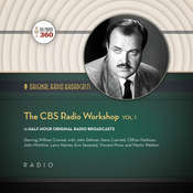 The CBS Radio Workshop, Vol. 1 Audiobook, by various authors