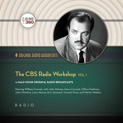 The CBS Radio Workshop, Vol. 1 Audiobook, by Author Info Added Soon