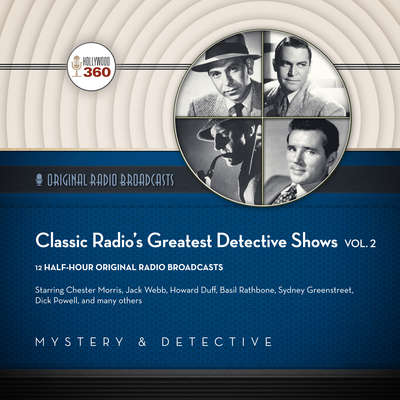 Classic Radio's Greatest Detective Shows, Vol. 2 Audiobook, by Hollywood 360