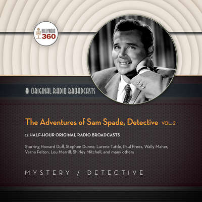 The Adventures of Sam Spade, Detective, Vol. 2  Audiobook, by Hollywood 360