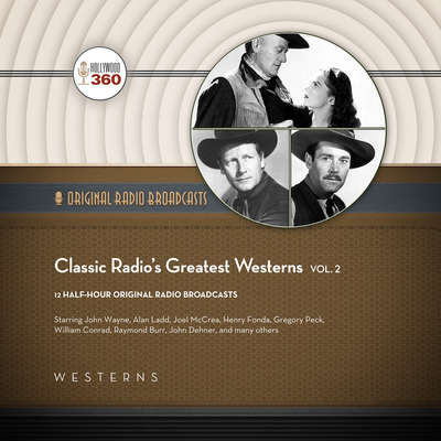 Classic Radio's Greatest Westerns, Vol. 2 Audiobook, by Author Info Added Soon