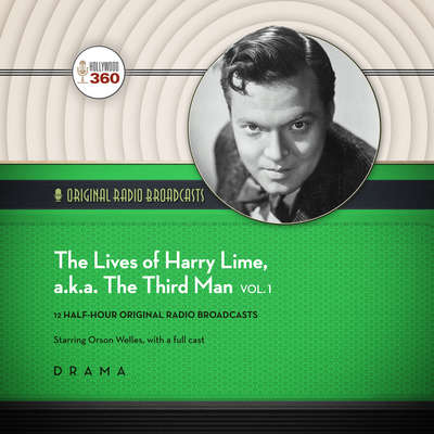 The Lives of Harry Lime, a.k.a. The Third Man, Vol. 1 Audiobook, by Author Info Added Soon