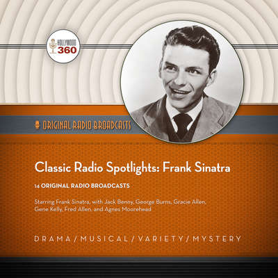 Classic Radio Spotlights: Frank Sinatra Audiobook, by Hollywood 360