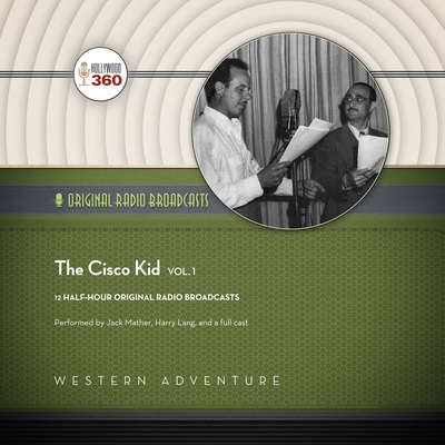The Cisco Kid, Vol. 1 Audiobook, by Author Info Added Soon