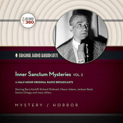 Inner Sanctum Mysteries, Vol. 3 Audiobook, by Hollywood 360