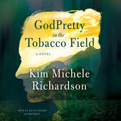 GodPretty in the Tobacco Field, by Kim Michele Richardson