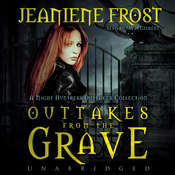 Outtakes from the Grave: A Night Huntress Outtakes Collection Audiobook, by Jeaniene Frost