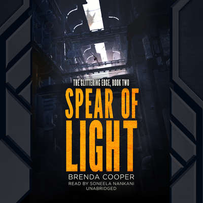 Spear of Light: The Glittering Edge, Book Two Audiobook, by Brenda Cooper
