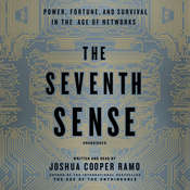 The Seventh Sense: Power, Fortune, and Survival in the Age of Networks, by Joshua Cooper Ramo