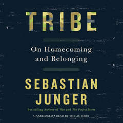 Tribe: On Homecoming and Belonging Audiobook, by Sebastian Junger