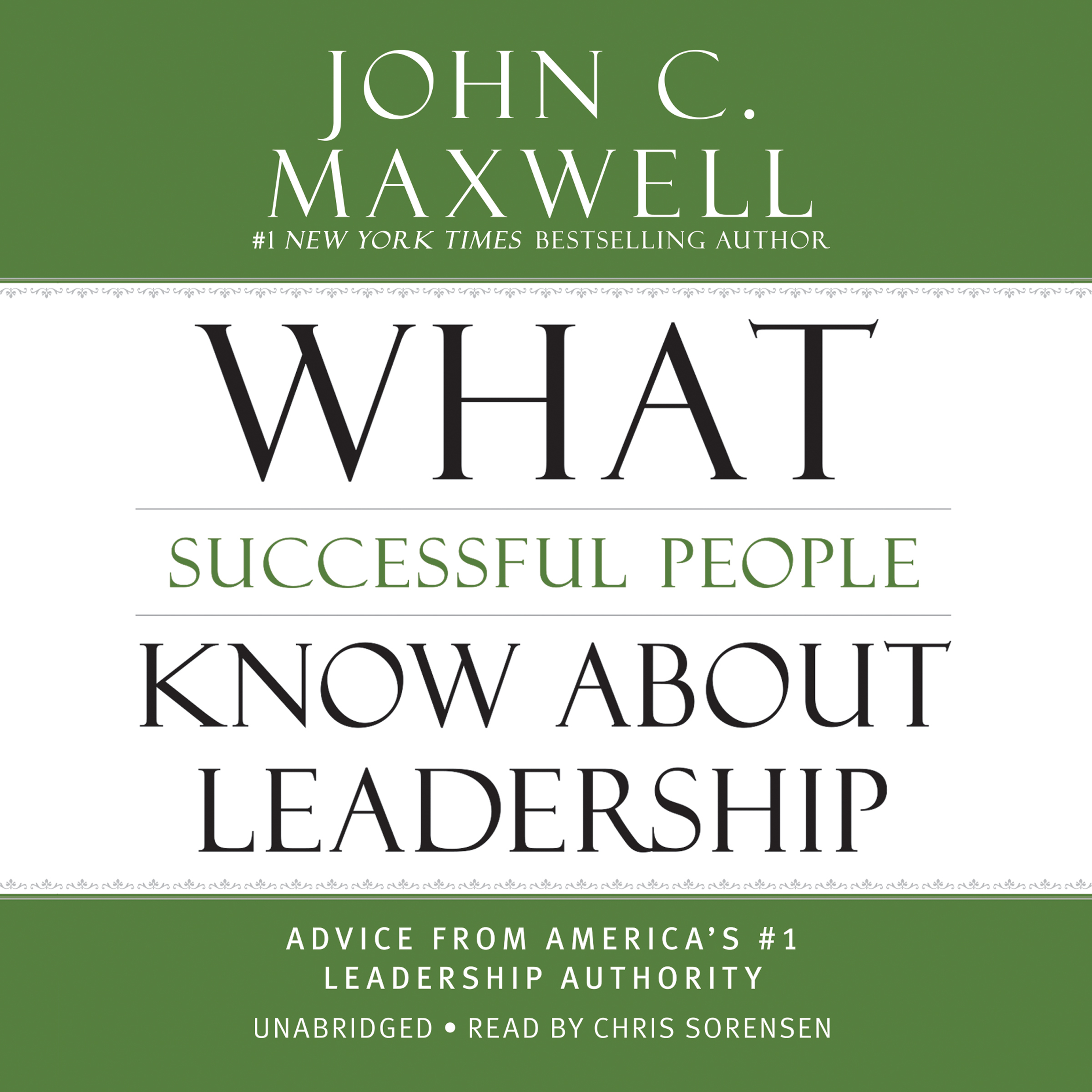 Printable What Successful People Know about Leadership: Advice from America's #1 Leadership Authority Audiobook Cover Art