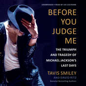 Before You Judge Me: The Triumph and Tragedy of Michael Jacksons Last Days, by Tavis Smiley