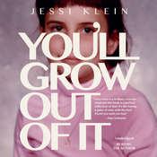 Youll Grow Out of It, by Jessi Klein