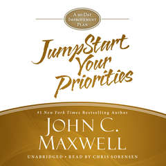 Jumpstart Your Priorities: A 90-Day Improvement Plan Audiobook, by John C. Maxwell