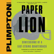 Paper Lion: Confessions of a Last-String Quarterback, by George Plimpton
