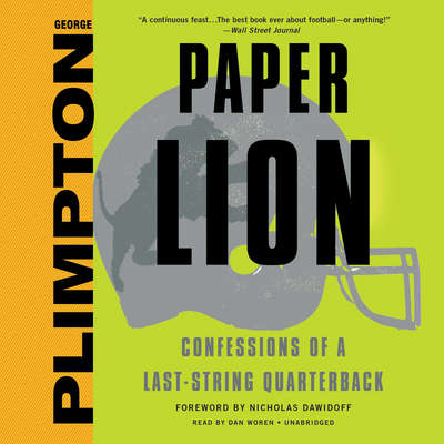 Paper Lion: Confessions of a Last-String Quarterback Audiobook, by George Plimpton